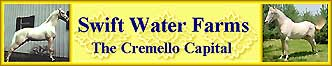 Swift Water Farms - The Cremello Capital
